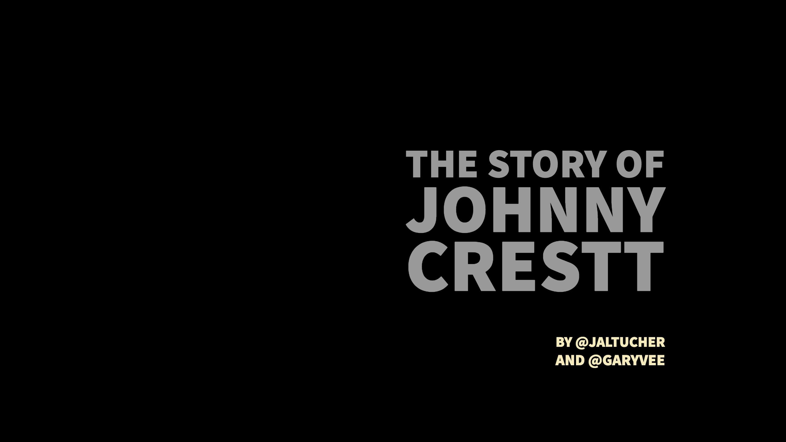 THE STORY OF JOHNNY CRESTT WITH GARYVEE & JAMES ALTUCHER