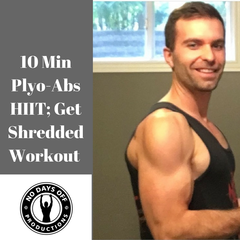 10 Min BodyWeight Plyo +abs HIIT