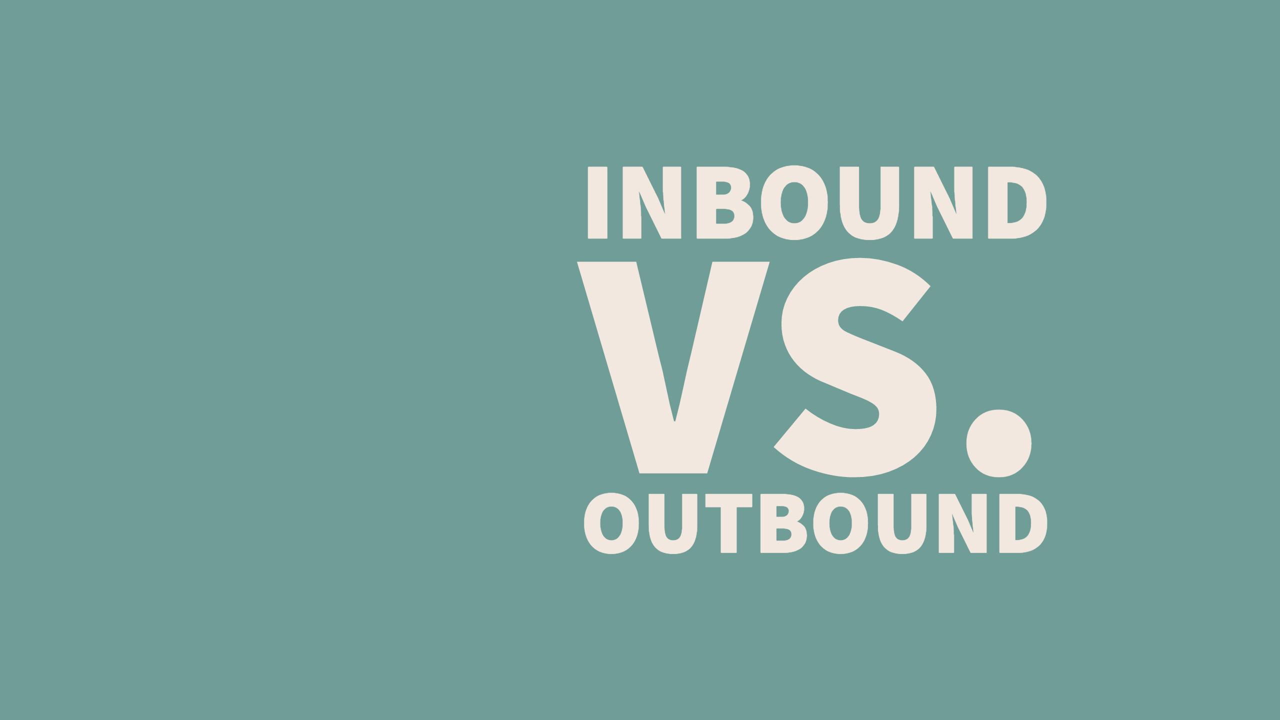 Difference between Inbound Marketing Vs Outbound Marketing